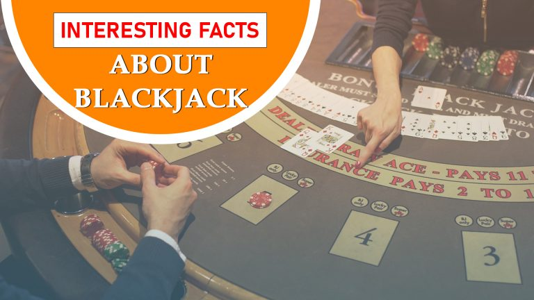 Interesting Facts about Blackjack